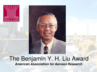 The Benjamin Y. H. Liu Award