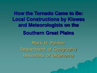 Mark H. Palmer Department of Geography University of Oklahoma