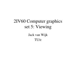 2IV60 Computer graphics set 5: Viewing