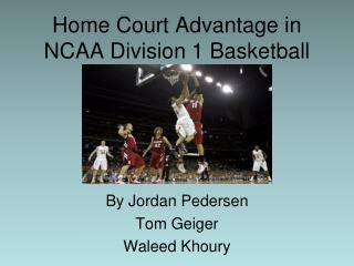 Home Court Advantage in NCAA Division 1 Basketball