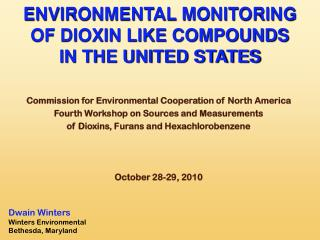 ENVIRONMENTAL MONITORING OF DIOXIN LIKE COMPOUNDS  IN THE UNITED STATES