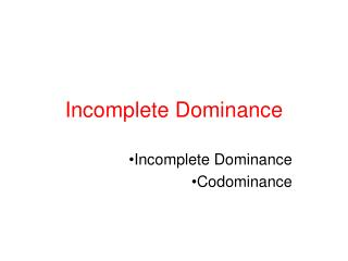 Incomplete  D ominance