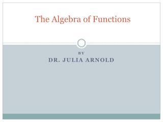The Algebra of Functions