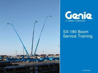 SX-180 Boom Service Training