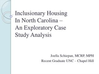 Inclusionary Housing  In North Carolina –  An Exploratory Case  Study Analysis