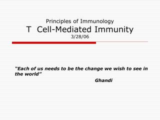 Principles of Immunology T  Cell-Mediated Immunity 3/28/06
