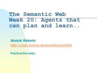 The Semantic Web Week 20: Agents that can plan and learn..