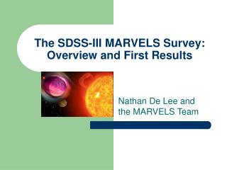 The SDSS-III MARVELS Survey: Overview and First Results