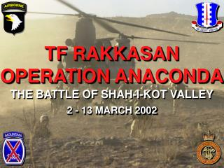 TF RAKKASAN OPERATION ANACONDA THE BATTLE OF SHAH-I-KOT VALLEY