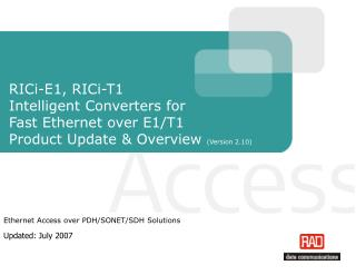 Ethernet Access over PDH/SONET/SDH Solutions Updated: July 2007