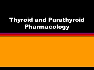 Thyroid and Parathyroid Pharmacology