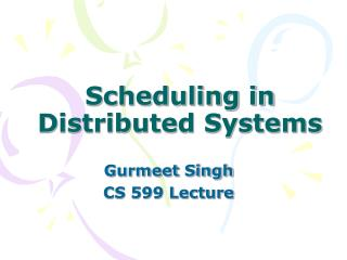 Scheduling in Distributed Systems