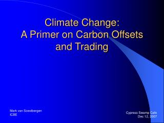 Climate Change:  A Primer on Carbon Offsets and Trading