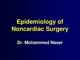 Epidemiology of  Noncardiac Surgery