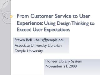From Customer Service to User Experience :  Using Design Thinking to Exceed User Expectations