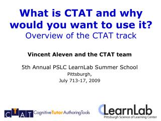 What is CTAT and why would you want to use it? Overview of the CTAT track