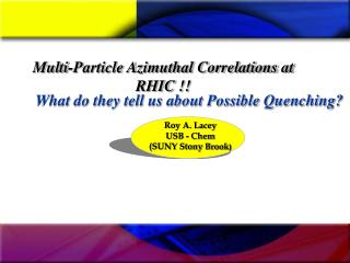 Multi-Particle Azimuthal Correlations at RHIC !!