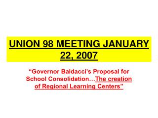 UNION 98 MEETING JANUARY 22, 2007