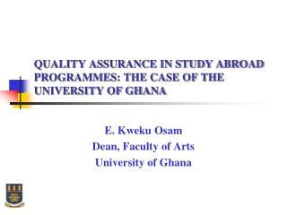 QUALITY ASSURANCE IN STUDY ABROAD PROGRAMMES: THE CASE OF THE UNIVERSITY OF GHANA