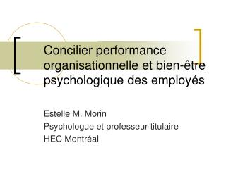 Concilier performance organisationnelle et bien- tre psychologique des employ s