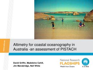 Altimetry for coastal oceanography in Australia -an assessment of PISTACH