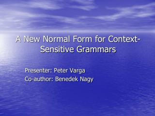A New Normal Form for Context-Sensitive Grammars