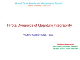 Hirota Dynamics of Quantum Integrability
