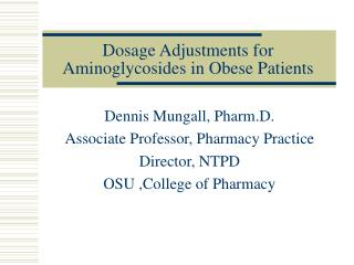 Dosage Adjustments for Aminoglycosides in Obese Patients