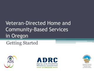 Veteran-Directed Home and Community-Based Services  in  Oregon