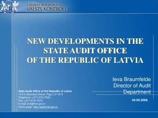 NEW DEVELOPMENTS IN THE STATE AUDIT OFFICE OF THE REPUBLIC OF LATVIA