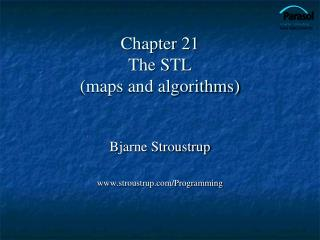 Chapter 21 The STL (maps and algorithms)