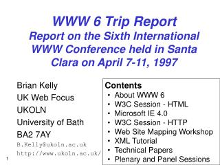 Brian Kelly UK Web Focus UKOLN University of Bath BA2 7AY B.Kelly@ukoln.ac.uk