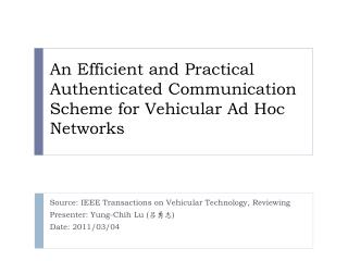 An Efficient and Practical Authenticated Communication Scheme for Vehicular Ad Hoc Networks