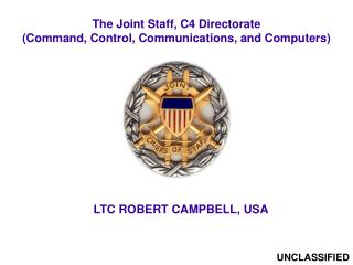 The Joint Staff, C4 Directorate (Command, Control, Communications, and Computers)