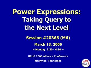 Power Expressions: Taking Query to  the Next Level