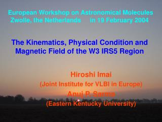 Hiroshi Imai  (Joint Institute for VLBI in Europe) Anuj P. Sarma  (Eastern Kentucky University)