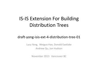 IS-IS Extension For Building Distribution Trees draft-yong-isis-ext-4-distribution-tree-01