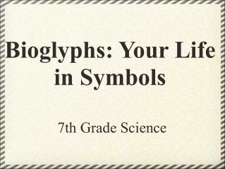 Bioglyphs: Your Life in Symbols