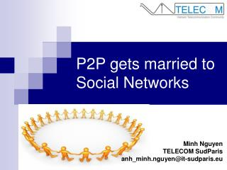 P2P gets married to Social Networks