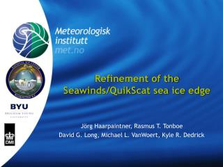 Refinement of the Seawinds/QuikScat sea ice edge