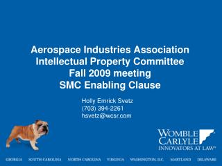 Aerospace Industries Association Intellectual Property Committee Fall 2009 meeting SMC Enabling Clause