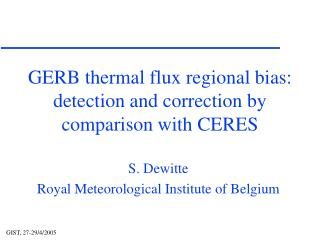 GERB thermal flux regional bias: detection and correction by comparison with CERES