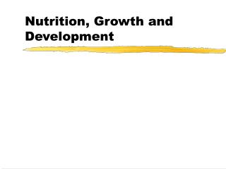 Nutrition, Growth and Development