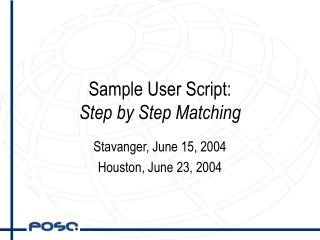 Sample User Script: Step by Step Matching
