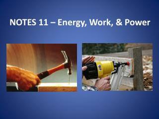 NOTES 11 – Energy, Work, & Power