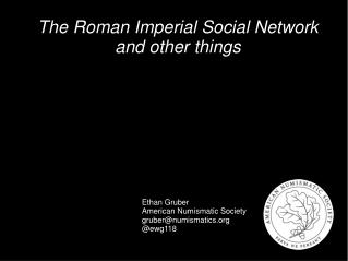 The Roman Imperial Social Network and other things