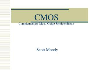 CMOS Complementary Metal Oxide Semiconductor
