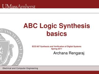 ABC Logic Synthesis basics ECE 667 Synthesis and Verification of Digital Systems Spring 2011
