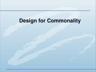 Design for Commonality