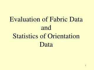 Evaluation of Fabric Data and Statistics of Orientation Data